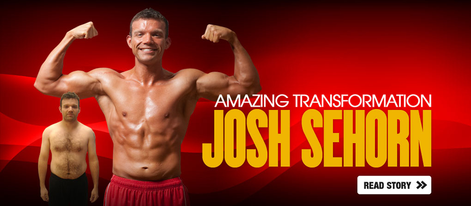Josh has an Amazing Transformation