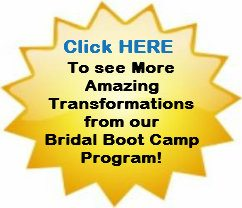 Click Here to See More Transformations from Bridal Bootcamp!
