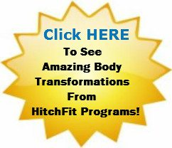 Click Here to See Amazing Body Transformations from HitchFit Programs!